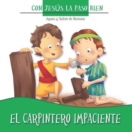 El Carpintero Impaciente - Con Jesús la paso bien