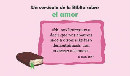 La Biblia y el amor. 1 Juan 3:18